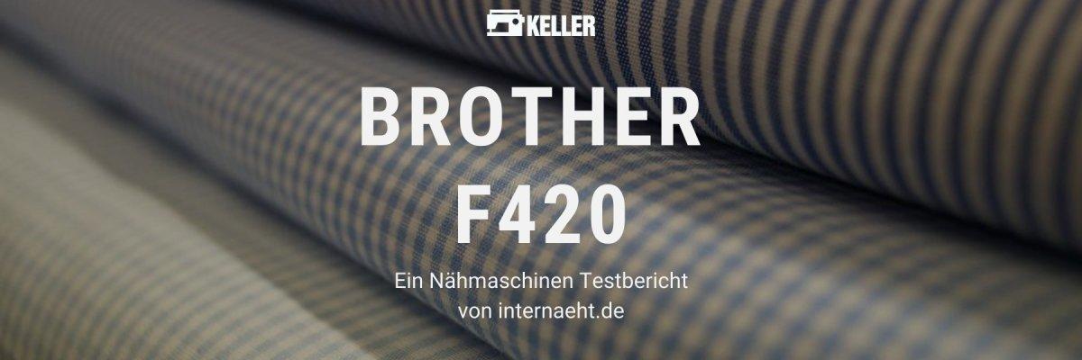 Brother Innovis F420 im Test - Brother F420 im Test ein Nähmaschinen Testbericht