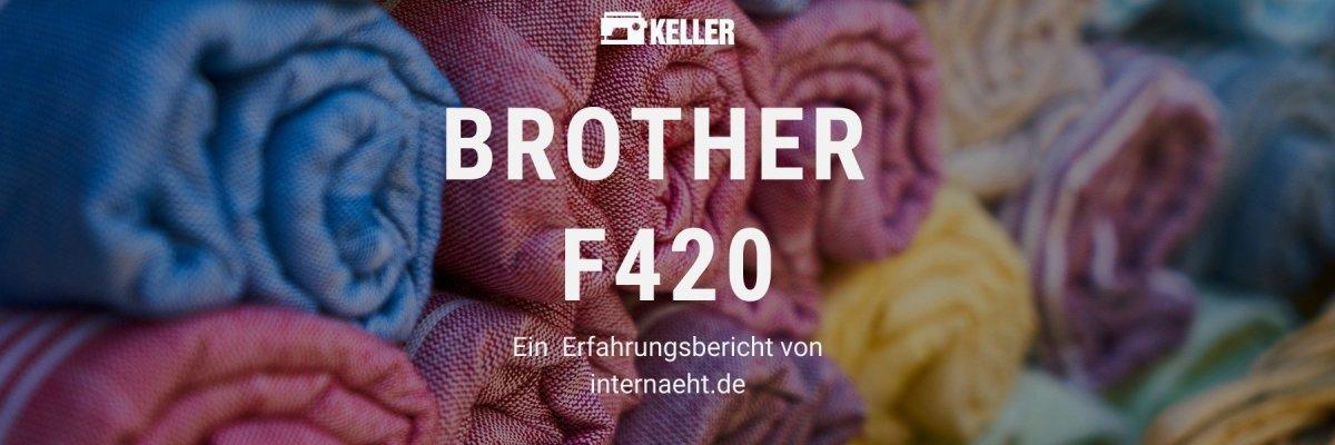Brother Innovis F420 Erfahrung - Unsere Erfahrung mit der Brother Innovis F420 Nähmaschine