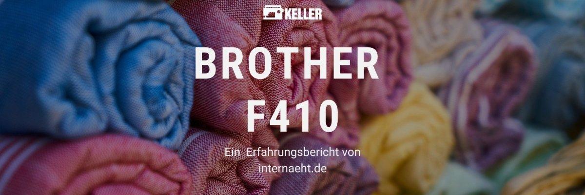 Brother Innovis F410 Erfahrung - Unsere Erfahrung mit der Brother Innovis F410 Nähmaschine