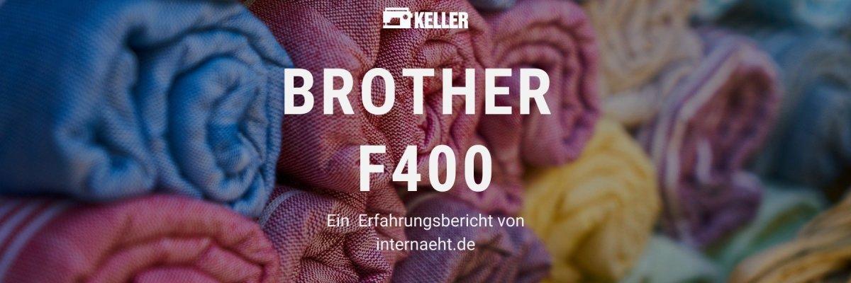 Brother Innovis F400 Erfahrung - Unsere Erfahrung mit der Brother Innovis F400 Nähmaschine