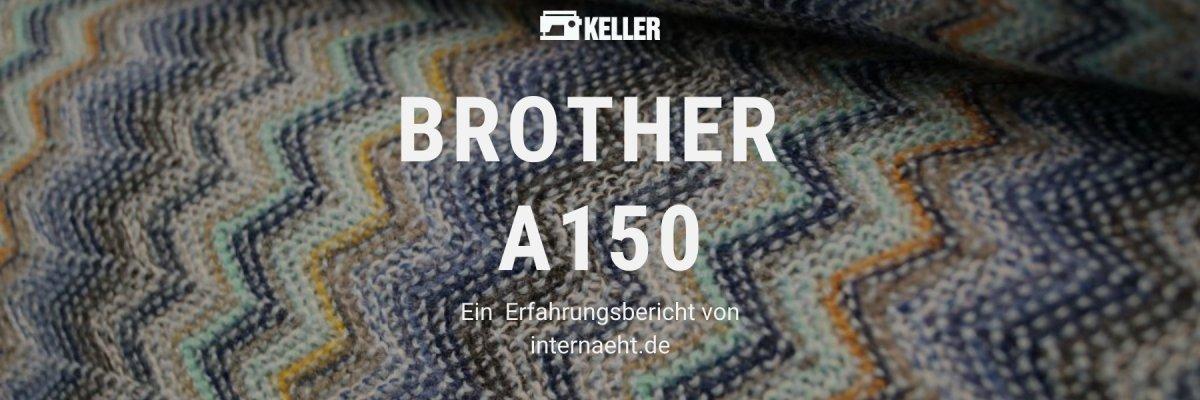 Brother Innovis A150 Erfahrung - Unsere Erfahrung mit der Brother Innovis A150 Nähmaschine