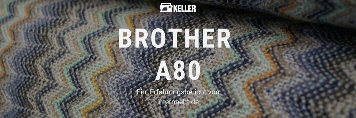 Brother Innovis A80 Erfahrung - Unsere Erfahrung mit der Brother Innovis A80 Nähmaschine