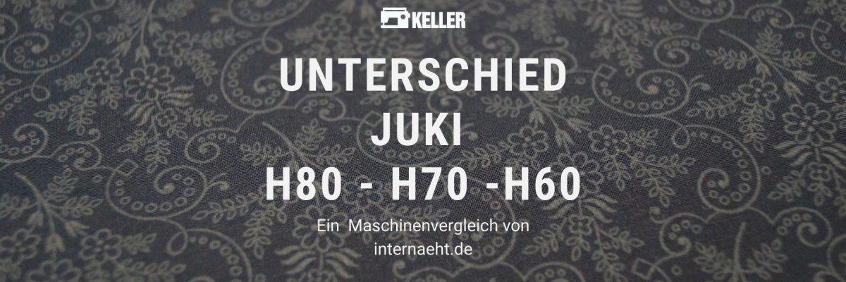 Juki H60 vs. H70 vs. H80 – Unterschied und Vergleich - Juki H60 vs. H70 vs. H80 – Unterschied und Vergleich