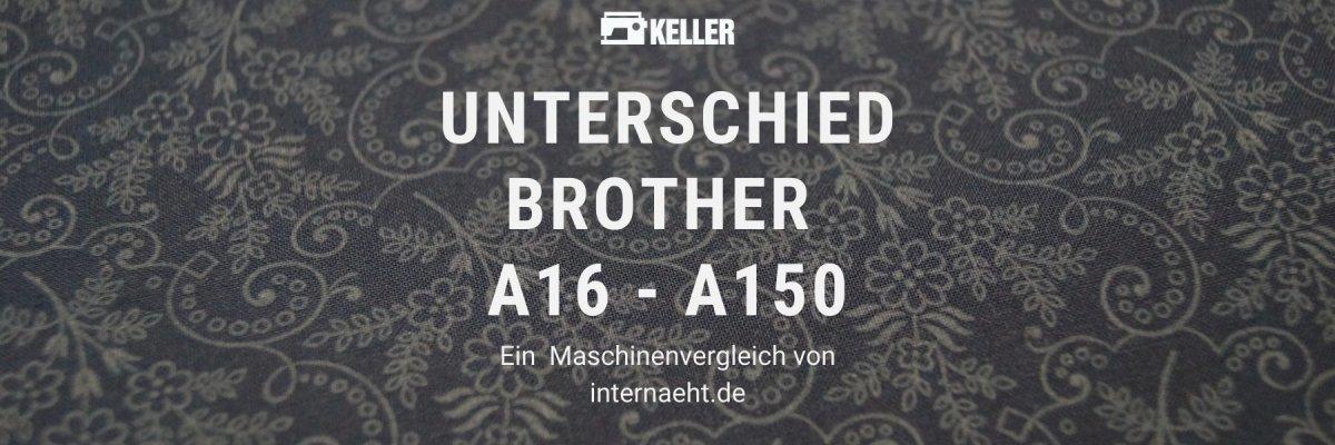 Brother A16 vs. A50 vs. A60 vs. A80 vs. A150 – Unterschied und Vergleich - Brother A16 vs. A50 vs. A60 vs. A80 vs. A150 – Unterschied und Vergleich